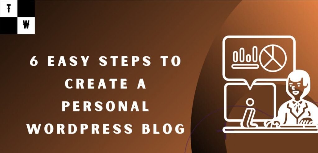 6 easy steps to create a personal wordpress blog